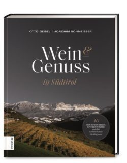 """Otto Geisel Buch: """"Wein & Genuss in Südtirol"""""""